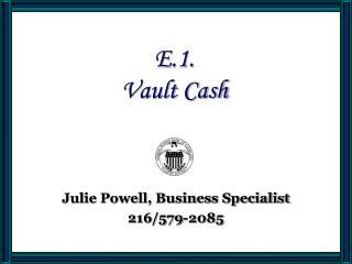 E.1. Vault Cash