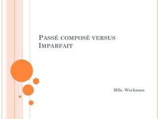 Pass � compos�  versus  Imparfait