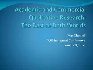 Academic and Commercial Qualitative  Research: The  Best of Both Worlds
