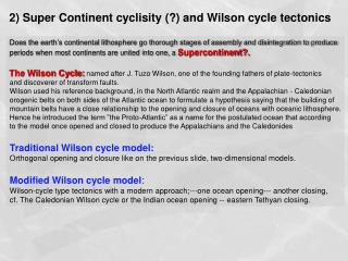 2) Super Continent cyclisity (?) and Wilson cycle tectonics