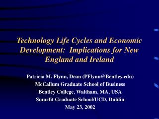 Technology Life Cycles and Economic Development:  Implications for New England and Ireland