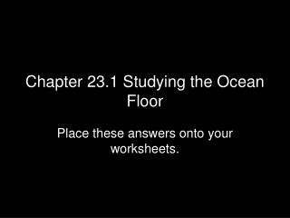 Chapter 23.1 Studying the Ocean Floor