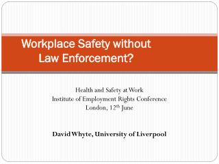 Workplace Safety without Law Enforcement?