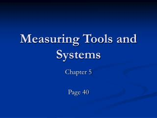 Measuring Tools and Systems
