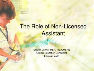 The Role of Non-Licensed Assistant