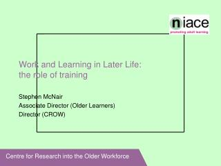 Work and Learning in Later Life:  the role of training