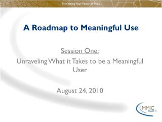 A Roadmap to Meaningful Use