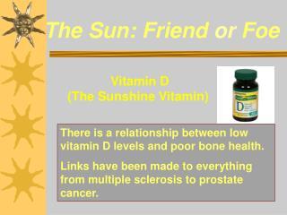 The Sun: Friend  or  Foe