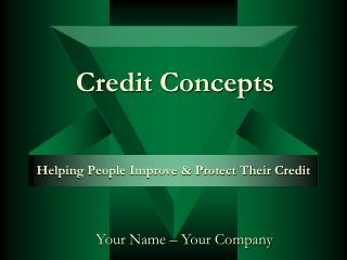 Provide usable information to help you manage and protect your credit worthiness