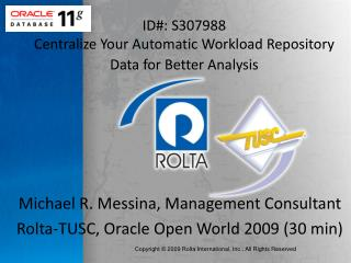 ID#: S307988  Centralize Your Automatic Workload Repository Data for Better Analysis