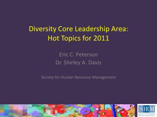 Diversity Core Leadership Area: Hot Topics for 2011