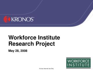 Workforce Institute Research Project  May 28, 2008