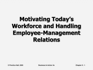 Motivating Today's Workforce and Handling Employee-Management Relations