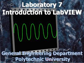 Laboratory 7 Introduction to LabVIEW