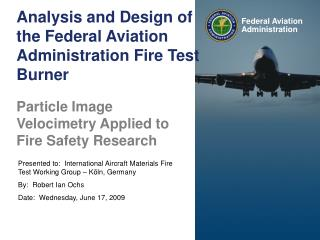 Analysis and Design of the Federal Aviation Administration Fire Test Burner