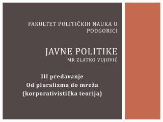 Fakultet političkih nauka u Podgorici Javne politike Mr Zlatko vujović