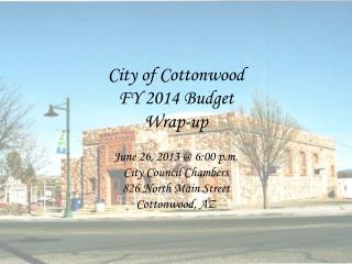 City of Cottonwood FY  2014  Budget Wrap-up