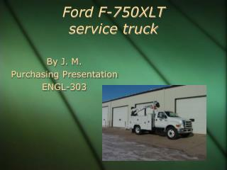 Ford F-750XLT  service truck