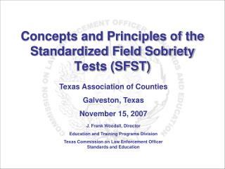 Concepts and Principles of the Standardized Field Sobriety Tests (SFST)