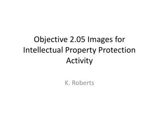 Objective 2.05 Images for Intellectual Property Protection Activity