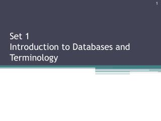 Set 1 Introduction to Databases and Terminology