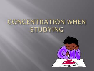 CONCENTRATION when STUDYING