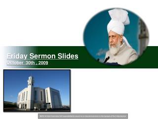 Friday Sermon Slides October  30th , 2009
