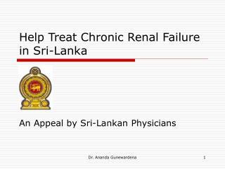 Help Treat Chronic Renal Failure in Sri-Lanka