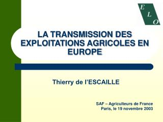 LA TRANSMISSION DES EXPLOITATIONS AGRICOLES EN EUROPE