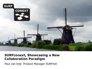 SURFconext ,  Showcasing a New Collaboration Paradigm