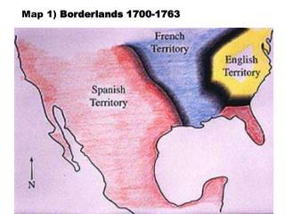 Map 1 Borderlands 1700-1763