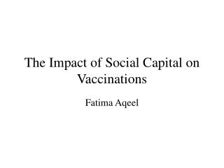 The Impact of Social Capital on Vaccinations