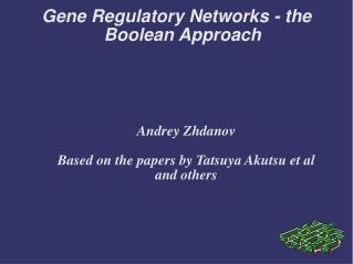 Gene Regulatory Networks - the Boolean Approach