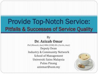 Provide Top-Notch Service: Pitfalls & Successes of Service Quality
