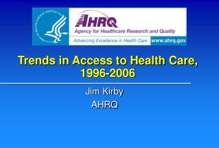 Trends in Access to Health Care, 1996-2006
