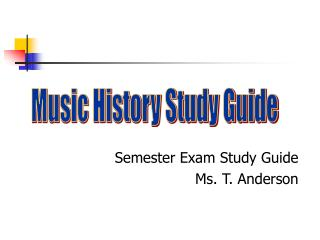 Semester Exam Study Guide Ms. T. Anderson