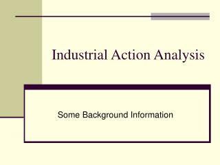Industrial Action Analysis
