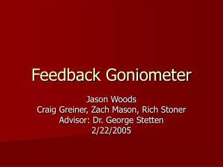 Feedback Goniometer