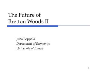 The Future of  Bretton Woods II