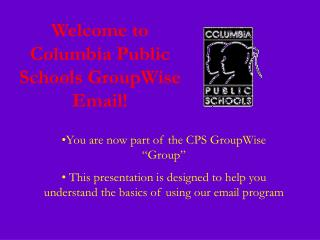 Welcome to Columbia Public Schools GroupWise Email