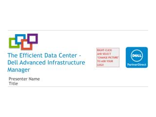The Efficient Data Center -  Dell Advanced Infrastructure  Manager
