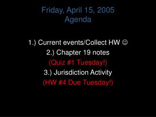 Friday, April 15, 2005 Agenda