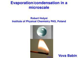 Evaporation/condensation in a microscale