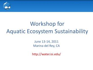 Workshop for  Aquatic Ecosystem Sustainability