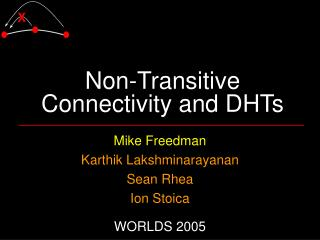 Non-Transitive Connectivity and DHTs