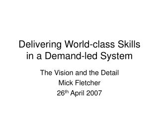 Delivering World-class Skills in a Demand-led System