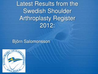 Latest Results from the Swedish Shoulder Arthroplasty Register  2012: