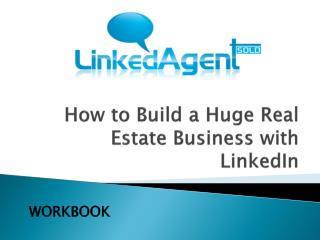 How to Build a Huge Real Estate Business with LinkedIn
