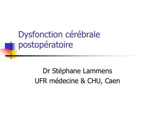 Dysfonction c r brale postop ratoire