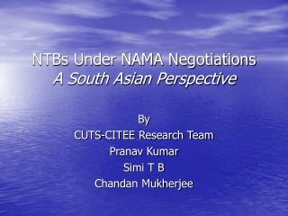 NTBs Under NAMA Negotiations A South Asian Perspective